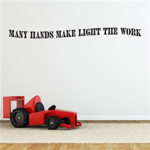 Many hands make light the work