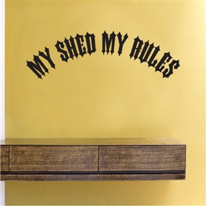 My shed my rules
